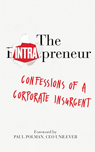 The Intrapreneur: Confessions of a corporate insurgent by [Bulloch, Gib]