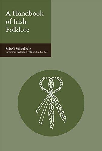 A Handbook of Irish Folklore (Scríbhinní Béaloidis/ Folklore Studies (Folk Handbook)