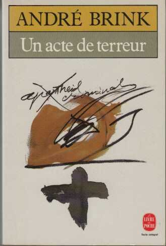 Un acte de terreur Poche – 29 juin 2001 André Brink LGF - Livre de Poche 2253062871 379782253062875