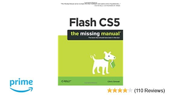 flash cs5 the missing manual chris grover 9781449380250 amazon rh amazon com manual flash cs5 pdf español manual flash cs5 pdf español
