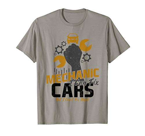 Funny Auto Mechanic Gift - Can Fix Cars But Can't Fix Stupid T-Shirt