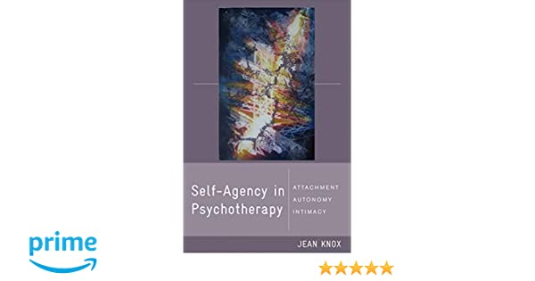 Amazon Self Agency In Psychotherapy Attachment Autonomy And