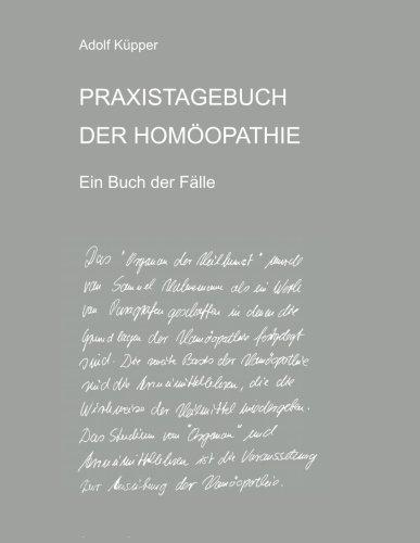 Praxistagebuch Der HomÖOpathie Ein Buch der Fälle