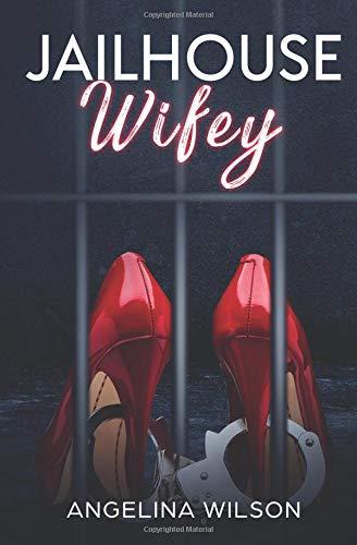 JailHouse wifey [Wilson, Angelina - Wilson, Angelina] (Tapa Blanda)