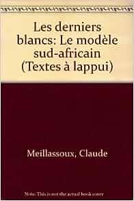 Les Derniers Blancs: Le modele sud-africain (Textes a l
