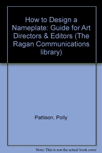 How to Design a Nameplate: Guide for Art Directors & Editors (The Ragan Communications library)