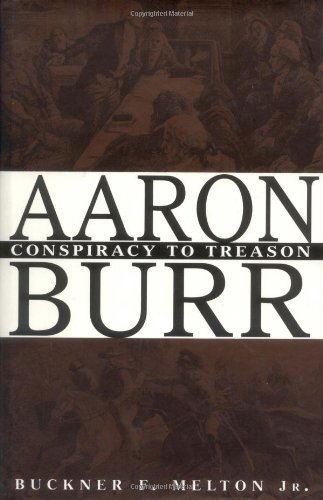 the greatest achievements and faults of aaron burr an american politician