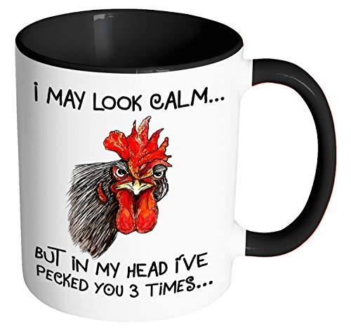 (I May Look Calm But in My Head I've Pecked You 3 Times Ceramic Coffee Mug Funny chicken Rooster Gift mug for Farmer Farmhouse mug (11oz black))