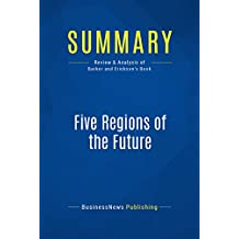 Summary: Five Regions of the Future: Review and Analysis of Barker and Erickson's Book (English Edition)