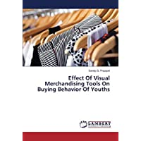 Effect Of Visual Merchandising Tools On Buying Behavior Of Youths
