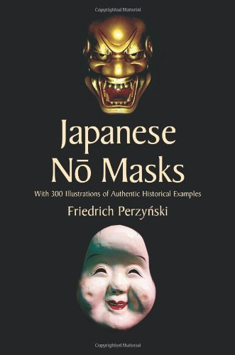 Theater Masks History (Japanese No Masks: With 300 Illustrations of Authentic Historical Examples (Dover Fine Art, History of Art))