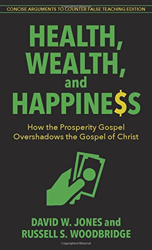 Health, Wealth, and Happiness: How the Prosperity Gospel Overshadows the Gospel of Christ