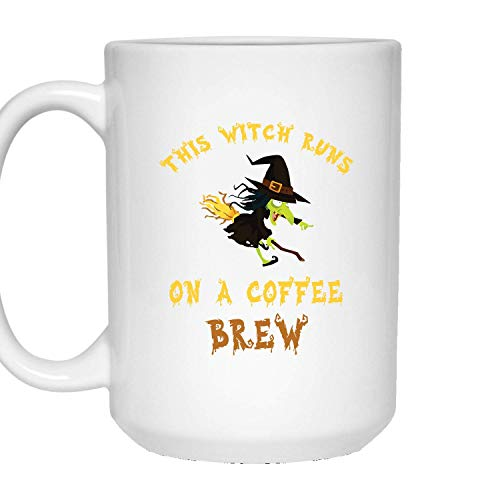 This Witch Runs On The Coffee Brew Best Halloween, Happy Halloween, Funny Halloween - 11 oz Coffee Tea Mug By Mirasuper -