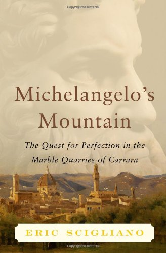 - Michelangelo's Mountain: The Quest For Perfection in the Marble Quarries of Carrara
