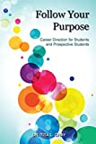 Follow Your Purpose: Career Direction for Students and Prospective Students