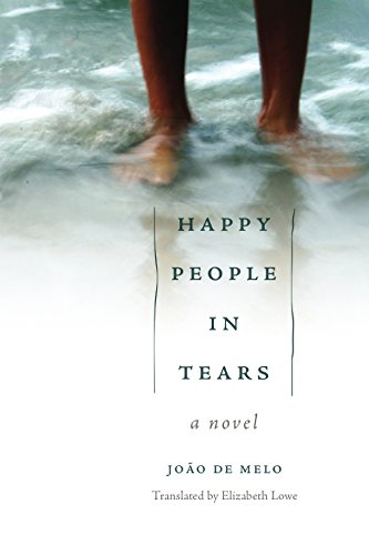 Happy People in Tears: A Novel (Portuguese in the Americas Series)