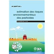 Estimation des risques environnementaux des pesticides (Un point sur...)