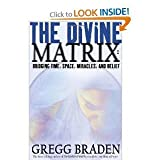 By Gregg Braden: The Divine Matrix: Bridging Time, Space, Miracles, and Belief [Audiobook]