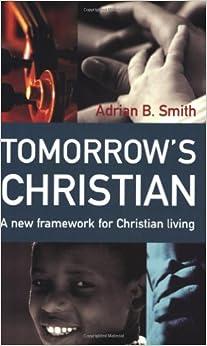 Book Tomorrow's Christian: A New Framework for Christian Living