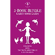 The Wild Place Adventure Series 3-Book Bundle: Howl / The Truth About Brave / Saving Crazy