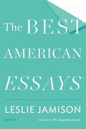 The Best American Essays 2017 (The Best American Series )