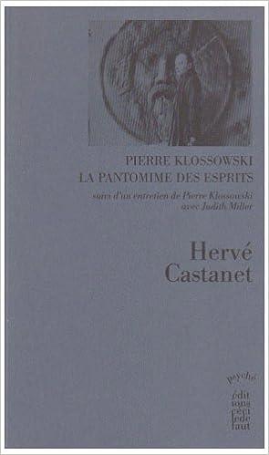 Livre gratuits en ligne Pierre Klossowski La pantomime des esprits : Suivi d'un entretien de Pierre Klossowski avec Judith Miller pdf
