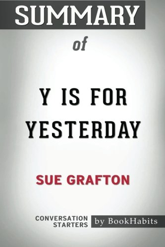 Summary Of Y Is For Yesterday By Sue Grafton   Conversation Starters