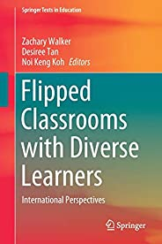 Flipped Classrooms with Diverse Learners: International Perspectives
