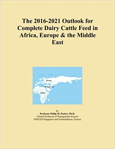 Book The 2016-2021 Outlook for Complete Dairy Cattle Feed in Africa, Europe and the Middle East