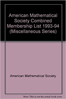 American Mathematical Society Combined Membership List 1993-94 (Miscellaneous Series)