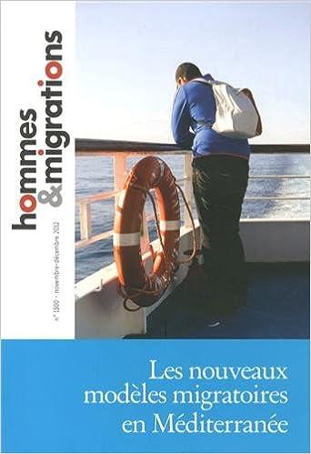 Livre gratuits en ligne Hommes & Migrations, N° 1300, Novembre-décembre 2012 : Les nouveaux modèles migratoires en Méditerranée epub, pdf