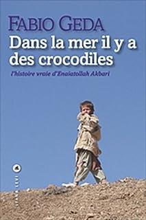 Dans la mer il y a des crocodiles : l'histoire vraie d'Enaiatollah Akbari, Geda, Fabio