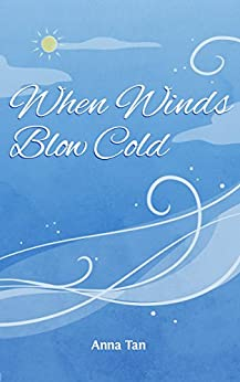 When Winds Blow Cold (North Book 1) by [Tan, Anna]
