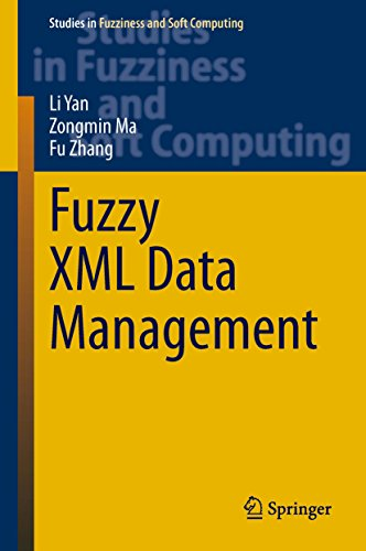 Download Fuzzy XML Data Management (Studies in Fuzziness and Soft Computing) Pdf