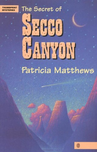 The Secret of Secco Canyon (Thumbprint Mysteries Series)