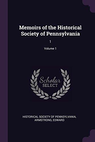 Memoirs of the Historical Society of Pennsylvania: 1; Volume 1
