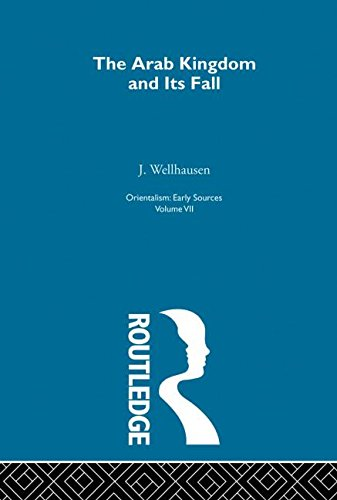 Arab Kingdom:Orientalism V 7 (Orientalism, Vol 6) (Volume 1)