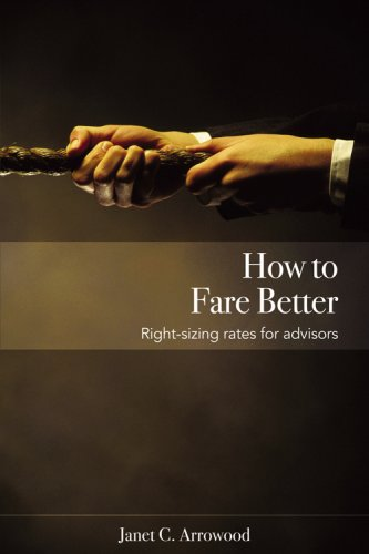 How to Fare Better-Right Sizing Rates for Advisors