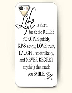 OOFIT iPhone 4/4s Case Life Is Short. Break The Rules Forgive Quickly, Kiss Slowly,Love Truly,Laugh Uncontrollably And Never Regret Anything That Made You Smile Proverbs Of Life