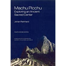 Machu Picchu: Exploring an Ancient Sacred Center (World Heritage and Monuments)