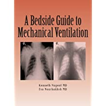 A Bedside Guide To Mechanical Ventilation