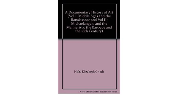 A Documentary History Of Art Vol I Middle Ages And The Ranaissance