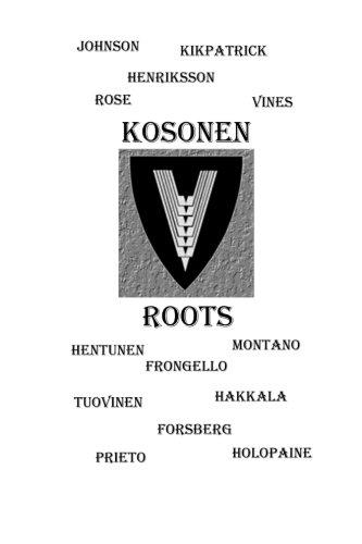 Kosonen Roots: Kosonen (Our Family Tree) (Volume 1)