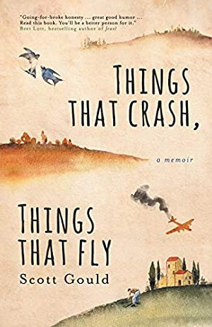 Things That Crash, Things That Fly by Scott Gould