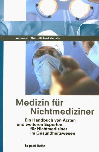 Medizin für Nichtmediziner: Ein Handbuch von Ärzten für Nichtmediziner im Gesundheitswesen