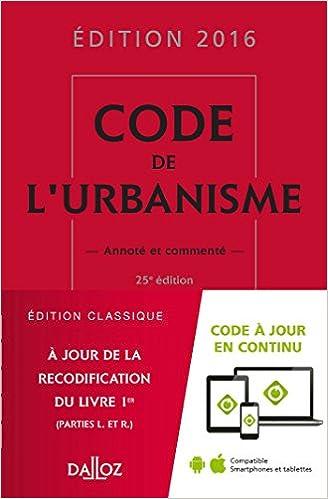 Lire en ligne Code de l'urbanisme 2016, commenté - 25e éd. pdf, epub ebook