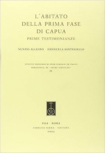 L'abitato della prima fase di Capua. Prime testimonianze