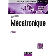 Mécatronique: Cours Avec Exercices Corrigés (sciences Sup) 2e Éd.