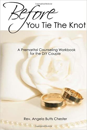 Before you tie the knot premarital counseling workbook for the before you tie the knot premarital counseling workbook for the diy couple rev angela butts chester 9780557021642 amazon books solutioingenieria Choice Image