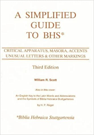 Book A Simplified Guide to BHS: Critical Apparatus, Masora, Accents, Unusual Letters & Other Markings by William R. Scott (1995-05-01)